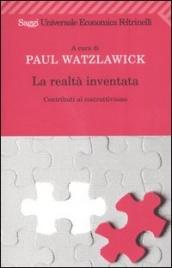 LA REALTà INVENTATA Contributi al costruttivismo di Paul Watzlawick