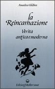 LA REINCARNAZIONE Vertià antica e moderna di Amadeus Voldben