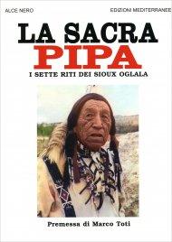 LA SACRA PIPA I sette riti dei Sioux Oglala di Alce Nero