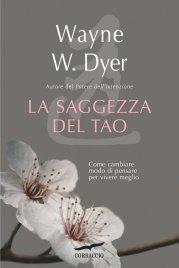 LA SAGGEZZA DEL TAO (EBOOK) Come cambiare il modo di pensare per vivere meglio di Wayne W. Dyer