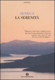 LA SERENITà di Lucio Anneo Seneca