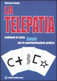 LA TELEPATIA Contiene le carte Zener per la sperimentazione pratica di Vincenzo Nestler