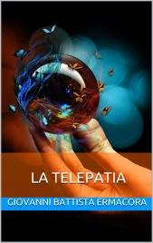 LA TELEPATIA (EBOOK) di G. B. Ermacora