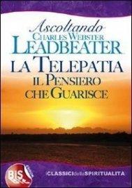 LA TELEPATIA (EBOOK) Il pensiero che guarisce di C. W. Leadbeater