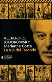 LA VIA DEI TAROCCHI di Alejandro Jodorowsky, Marianne Costa