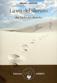 LA VIA DEL SILENZIO Dei padri del deserto di Michel Laroche