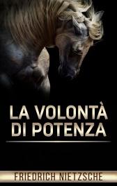 LA VOLONTà DI POTENZA (EBOOK) di Friedrich Nietzsche