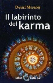 IL LABIRINTO DEL KARMA di Daniel Meurois