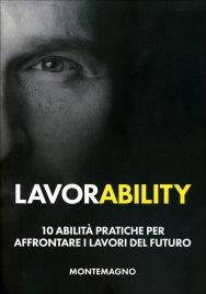 LAVORABILITY 10 abilità pratiche per affrontare i lavori del futuro di Marco Montemagno