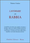 LAVORARE SULLA RABBIA di Thubten Chodron