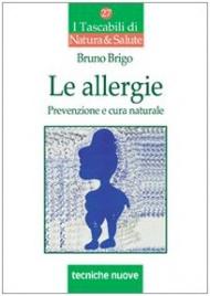 LE ALLERGIE Prevenzione e cura naturale di Bruno Brigo