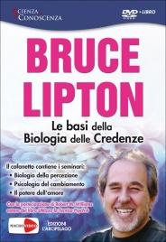 LE BASI DELLA BIOLOGIA DELLE CREDENZE - SEMINARIO IN Contiene i seminari: Biologia della Perfezione + Psicologia del Cambiamento + il Potere dell'Amore di Bruce Lipton