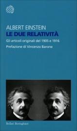 LE DUE RELATIVITà Gli articoli originali del 1905 e 1916 di Albert Einstein