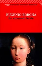 LE EMOZIONI FERITE di Eugenio Borgna