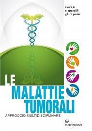 LE MALATTIE TUMORALI (EBOOK) Approccio multidisciplinare di Osvaldo Sponzilli, Giovanni Francesco Di Paolo