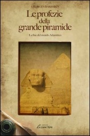 LE PROFEZIE DELLA GRANDE PIRAMIDE La Fine del Mondo Adamitico di Georges Barbarin