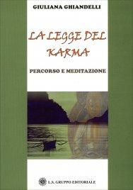LA LEGGE DEL KARMA Percorso e meditazione di Giuliana Ghiandelli
