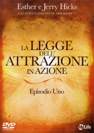 LA LEGGE DELL'ATTRAZIONE IN AZIONE - EPISODIO 1 (2 DVD LIVE) Gli Insegnamenti di Abraham. The Secret Behind the Secret! (Il Segreto dietro al Segreto) di Esther e Jerry Hicks