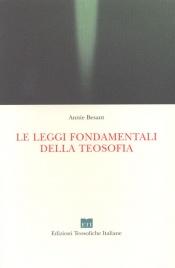 LE LEGGI FONDAMENTALI DELLA TEOSOFIA di Annie Besant