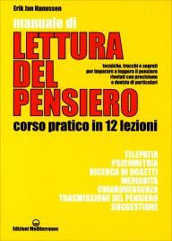 MANUALE DI LETTURA DEL PENSIERO Corso pratico in 12 lezioni di Erik Jan Hanussen