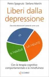 LIBERI DALLA DEPRESSIONE di Stefano Marchi, Pietro Spagnulo