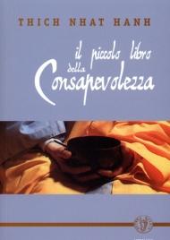 IL PICCOLO LIBRO DELLA CONSAPEVOLEZZA di Thich Nhat Hanh