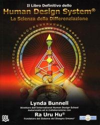 IL LIBRO DEFINITIVO DELLO HUMAN DESIGN SYSTEM® La Scienza della Differenzazione di Lynda Bunnell, Ra Uru Hu