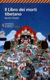 IL LIBRO DEI MORTI TIBETANO Bardo Thodol di Ugo Leonzio