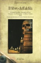 IL LIBRO DELL'ALDILà Immagini nell'Aria, Il Mondo Invisibile Paracelso, La Divinazione, La Morte Violetta di Gustav Meyrink