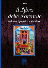 IL LIBRO DELLE FORMULE Alchimia spagirica e metallica di Altotas