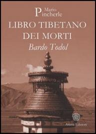 LIBRO TIBETANO DEI MORTI - BARDO TODOL di Mario Pincherle