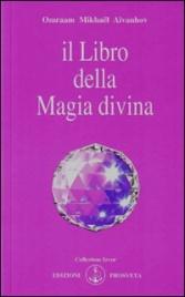 IL LIBRO DELLA MAGIA DIVINA di Omraam Michaël Aïvanhov
