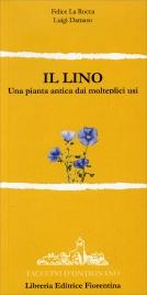 IL LINO Una pianta antica dai molteplici usi di Felice La Rocca, Luigi Damaso