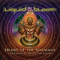 HEART OF THE SHAMANS – CEREMONIAL MEDICINE SONGS di Liquid Bloom