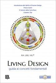LIVING DESIGN Guida ai concetti fondamentali di Ra Uru Hu