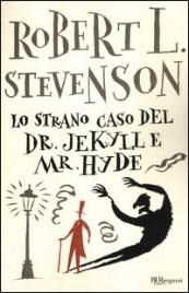 LO STRANO CASO DEL DR. JEKYLL E MR. HYDE di Robert Louis Stevenson