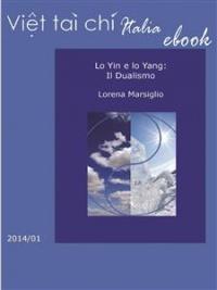 LO YIN E LO YANG: IL DUALISMO (EBOOK) di Lorena Marsiglio