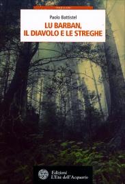 LU BARBAN, IL DIAVOLO E LE STREGHE di Paolo Battistel