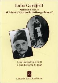 LUBA GURDJIEFF Memorie e ricette Al Prieuré d'Avon con lo zio George Ivanovic di Marina Bear