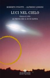 LUCI NEL CIELO (EBOOK) Italia e UFO: le prove che il duce sapeva di Roberto Pinotti, Alfredo Lissoni