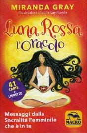 LUNA ROSSA L'ORACOLO (41 CARTE E LIBRETTO DI ISTRUZIONI) Messaggi della sacralità femminile che è in te di Miranda Gray