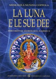 LA LUNA E LE SUE IDEE Percorso di astrologia karmica di Meskalila Nunzia Coppola
