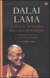 LUNGO IL SENTIERO DELL'ILLUMINAZIONE Consigli per vivere bene e morire consapevolmente - Nuova edizione di Dalai Lama