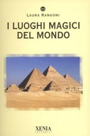 I LUOGHI MAGICI DEL MONDO di Laura Rangoni