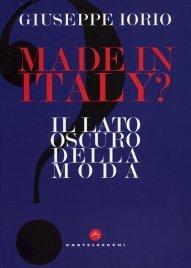MADE IN ITALY - IL LATO OSCURO DELLA MODA di Giuseppe lorio