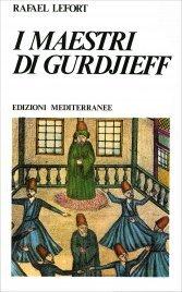 I MAESTRI DI GURDJIEFF di Rafael Lefort