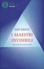 I MAESTRI INVISIBILI Come incontrare gli Spiriti guida di Igor Sibaldi