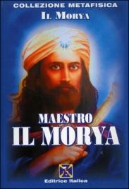 MAESTRO IL MORYA di Il Morya