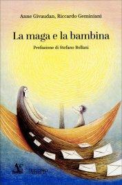 LA MAGA E LA BAMBINA di Anne Givaudan, Riccardo Geminiani