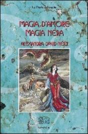 MAGIA D'AMORE MAGIA NERA di Alexandra David Néel